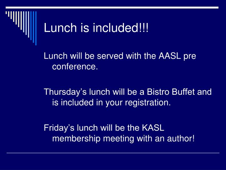 Lunch is included!!!