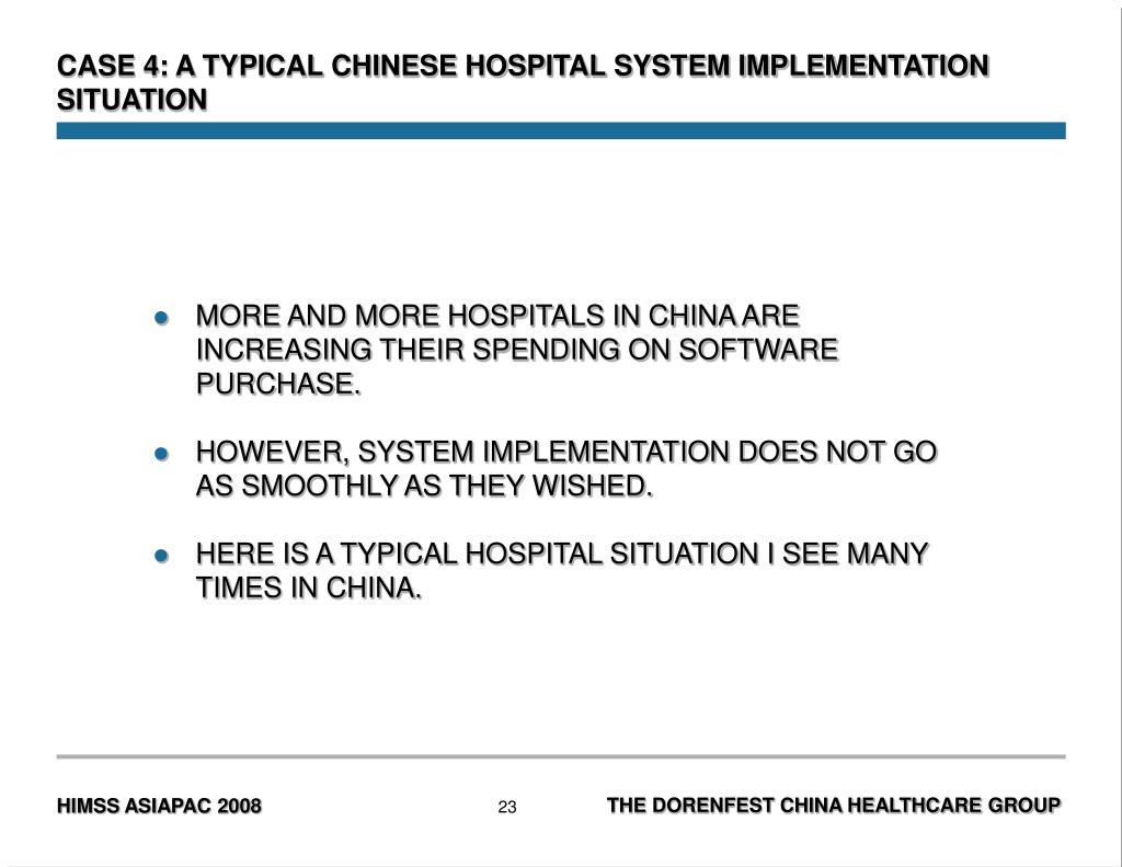 CASE 4: A TYPICAL CHINESE HOSPITAL SYSTEM IMPLEMENTATION SITUATION