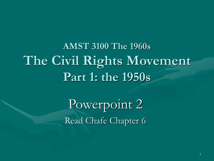 Amst 3100 the 1960s the civil rights movement part 1 the 1950s l.jpg