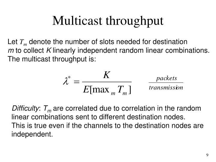 Multicast throughput
