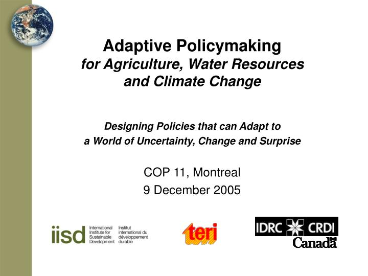 Adaptive policymaking for agriculture water resources and climate change l.jpg