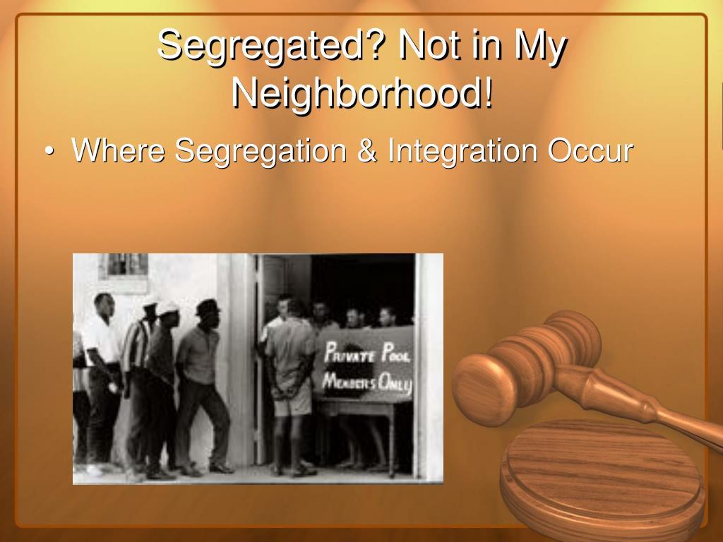 Segregated? Not in My Neighborhood!