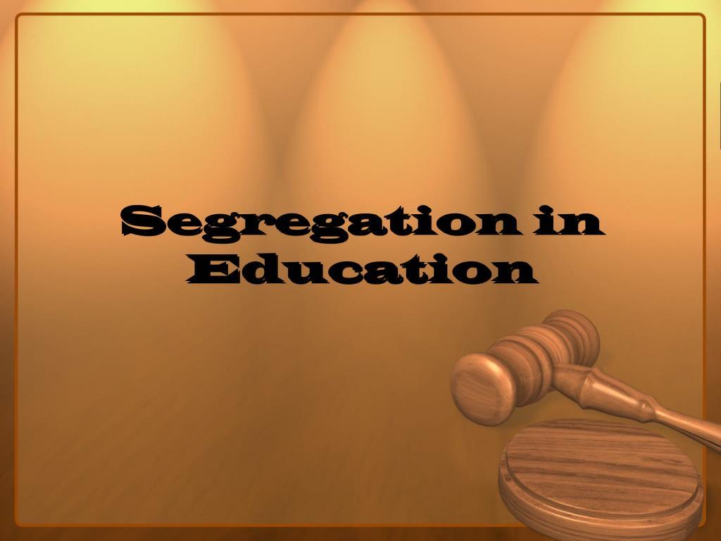 Segregation in Education