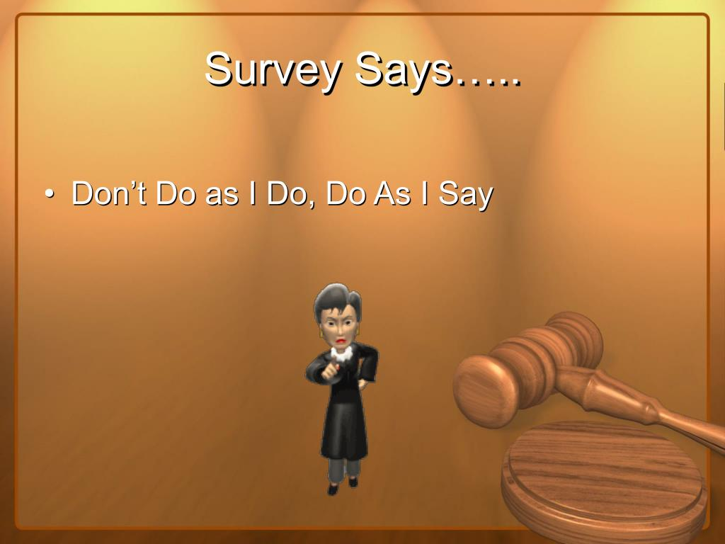 Survey Says…..