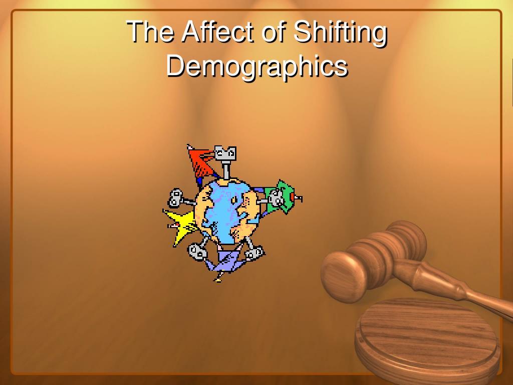 The Affect of Shifting Demographics