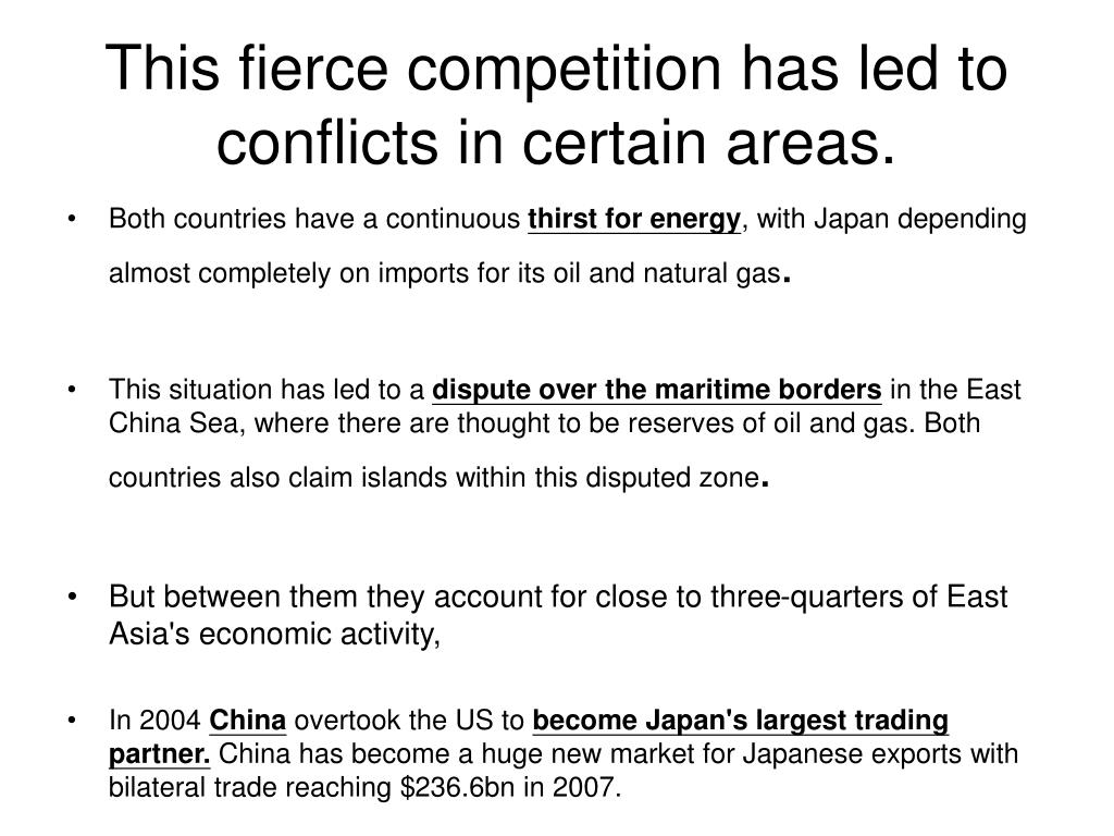 This fierce competition has led to conflicts in certain areas.
