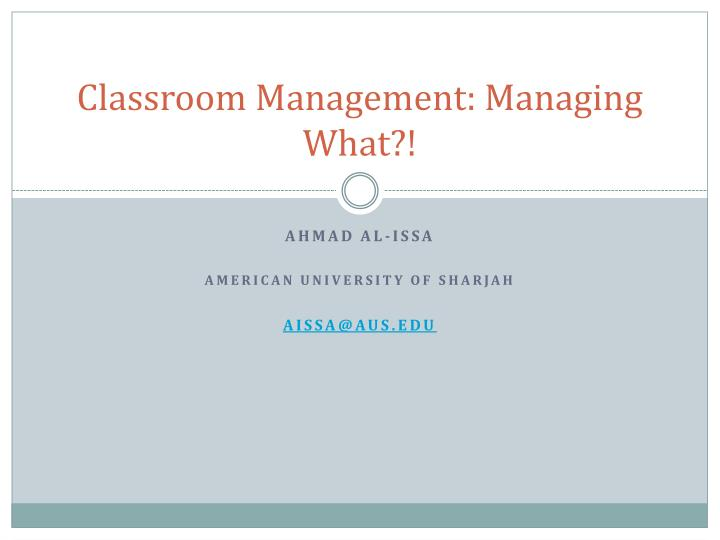 Classroom Management: Managing What?!