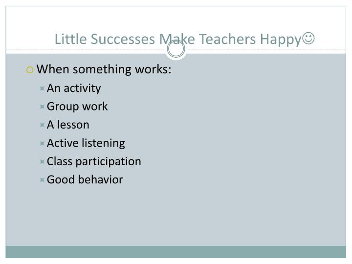 Little Successes Make Teachers Happy