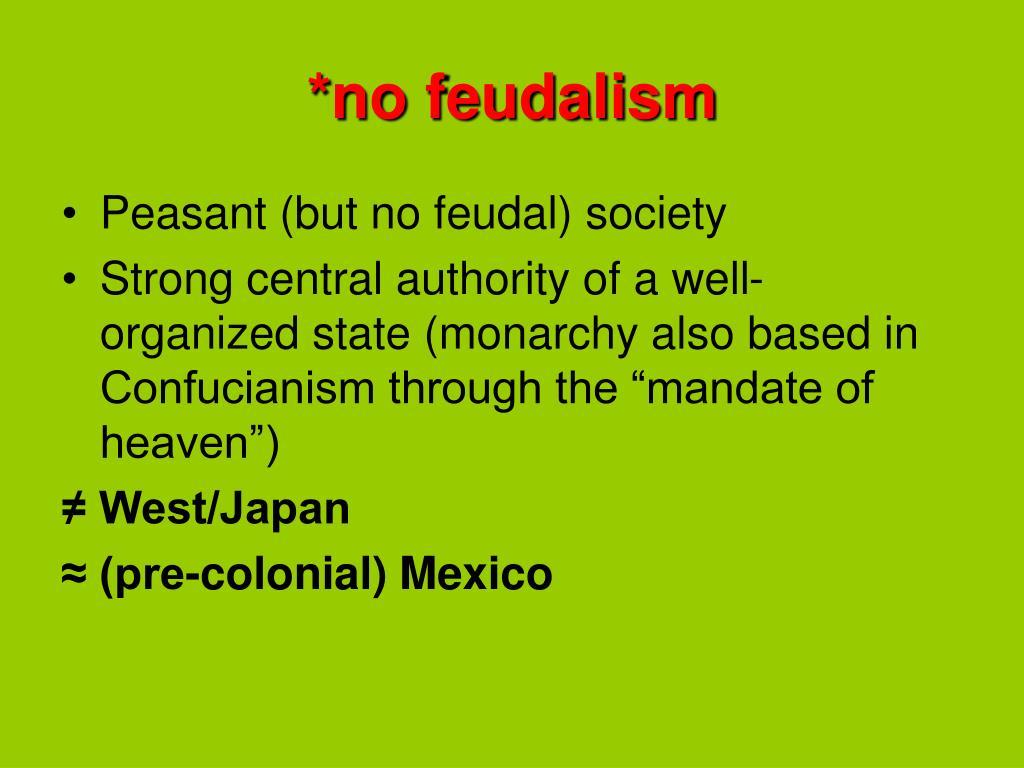 *no feudalism