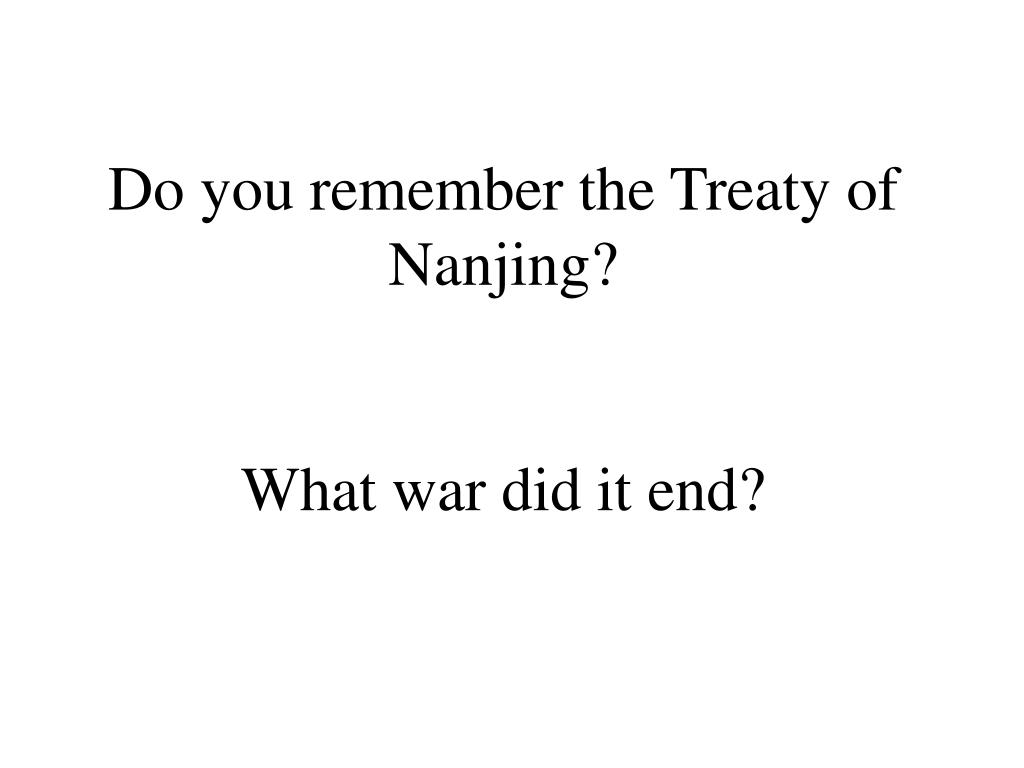 Do you remember the Treaty of Nanjing?