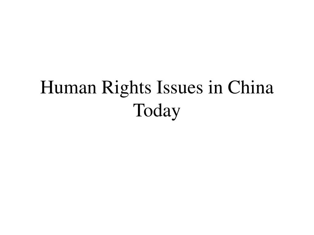 Human Rights Issues in China Today