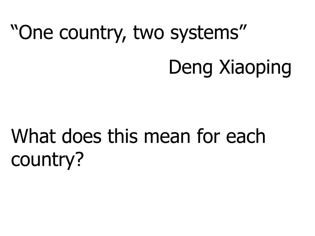 """One country, two systems"""