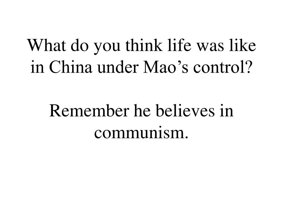 What do you think life was like in China under Mao's control?