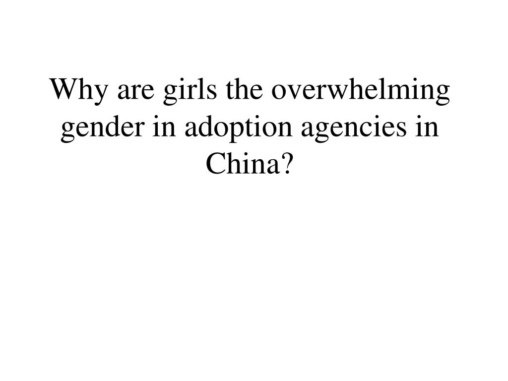 Why are girls the overwhelming gender in adoption agencies in China?