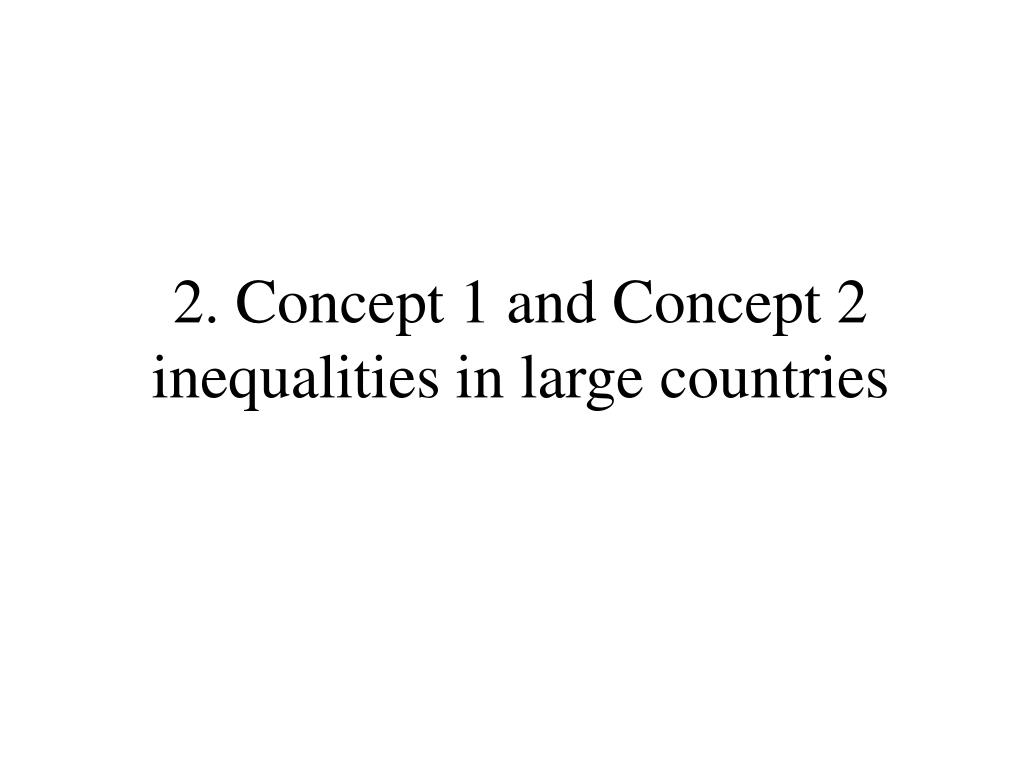 2. Concept 1 and Concept 2 inequalities in large countries