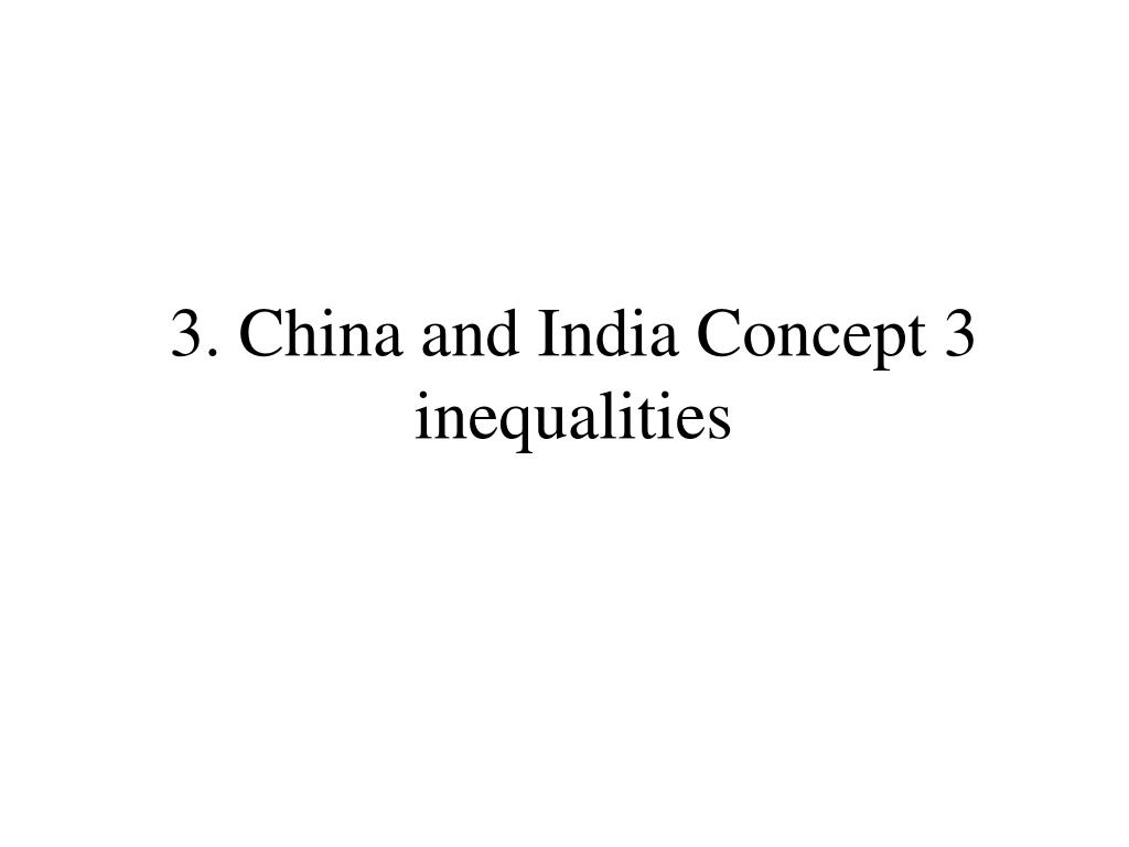 3. China and India Concept 3 inequalities