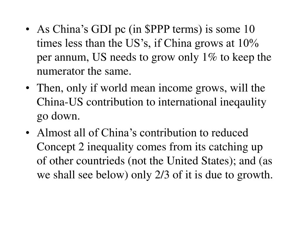 As China's GDI pc (in $PPP terms) is some 10 times less than the US's, if China grows at 10% per annum, US needs to grow only 1% to keep the numerator the same.