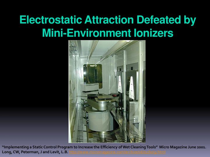 Electrostatic Attraction Defeated by Mini-Environment Ionizers