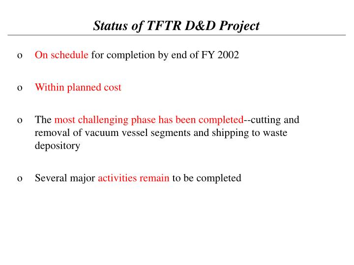 Status of TFTR D&D Project