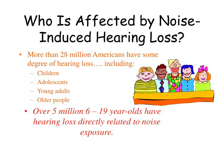 Who Is Affected by Noise-Induced Hearing Loss?