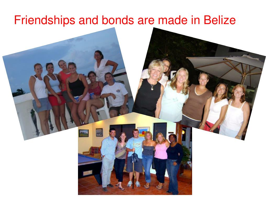 Friendships and bonds are made in Belize