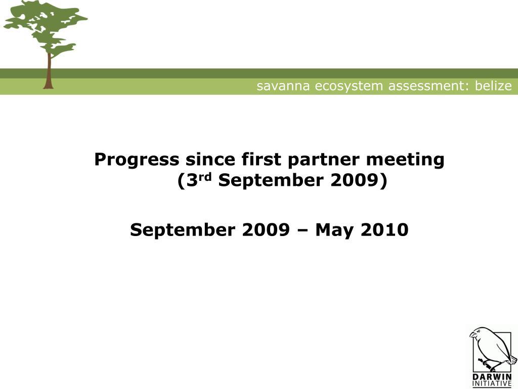 Progress since first partner meeting
