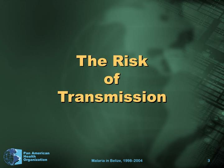 The risk of transmission