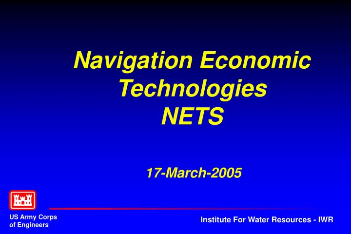 Navigation economic technologies nets 17 march 2005