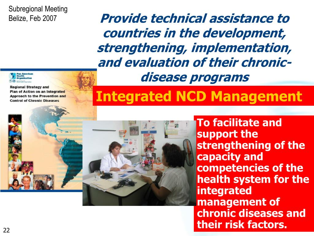 Provide technical assistance to countries in the development, strengthening, implementation, and evaluation of their chronic- disease programs