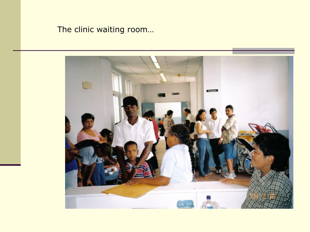 The clinic waiting room…