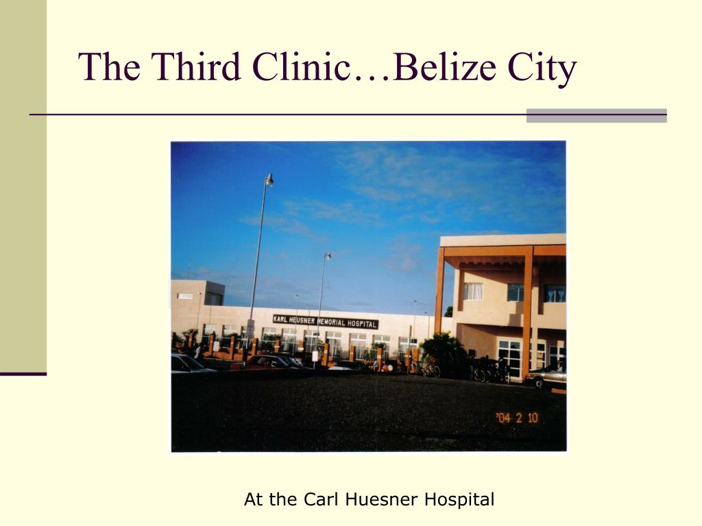 The Third Clinic…Belize City