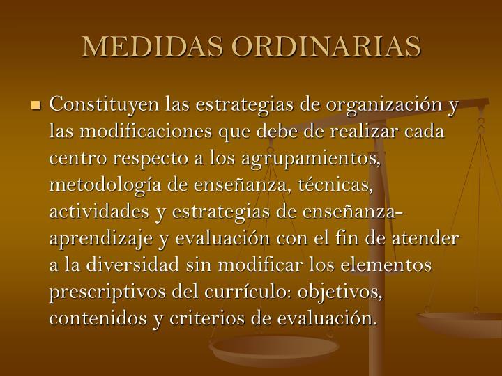 MEDIDAS ORDINARIAS