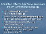 translation between pas native languages and oa s interchange language