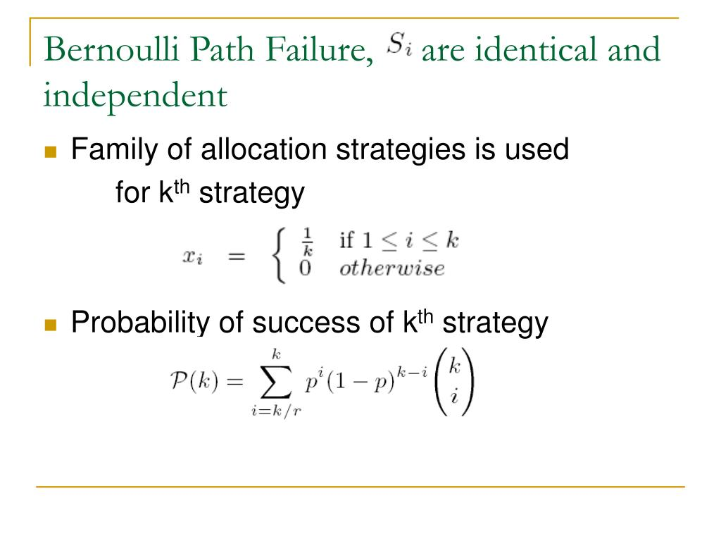 Bernoulli Path Failure,     are identical and independent