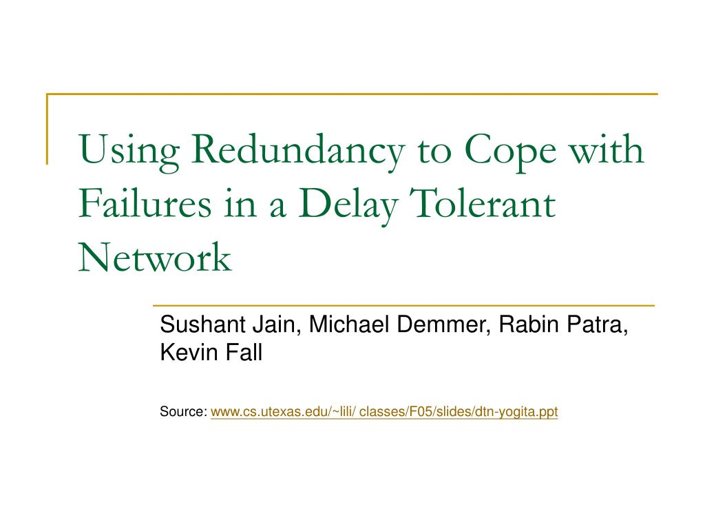 Using Redundancy to Cope with Failures in a Delay Tolerant Network