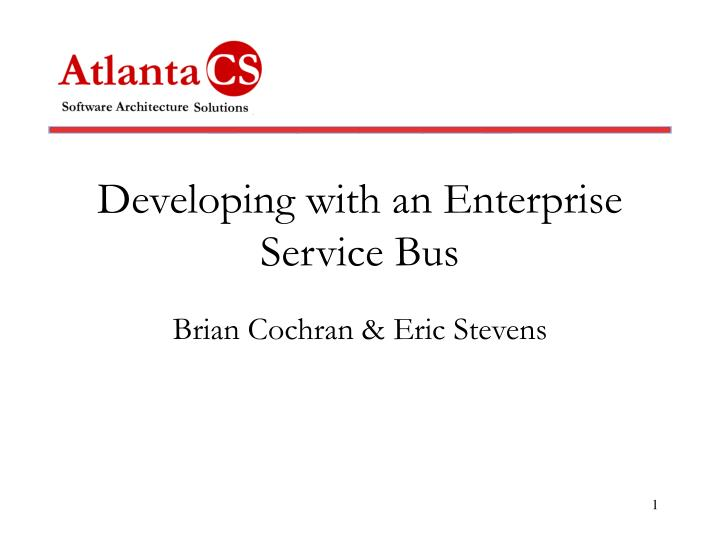 Developing with an enterprise service bus l.jpg