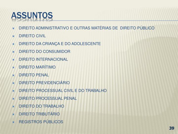DIREITO ADMINISTRATIVO E OUTRAS MATÉRIAS DE  DIREITO PÚBLICO