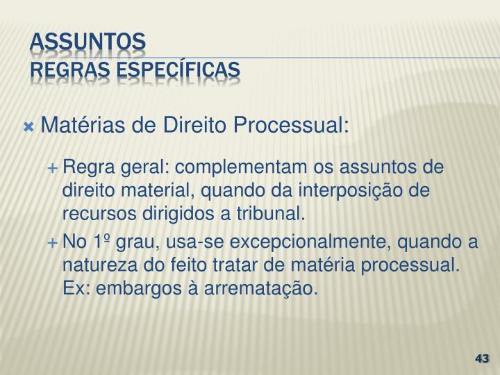 Matérias de Direito Processual: