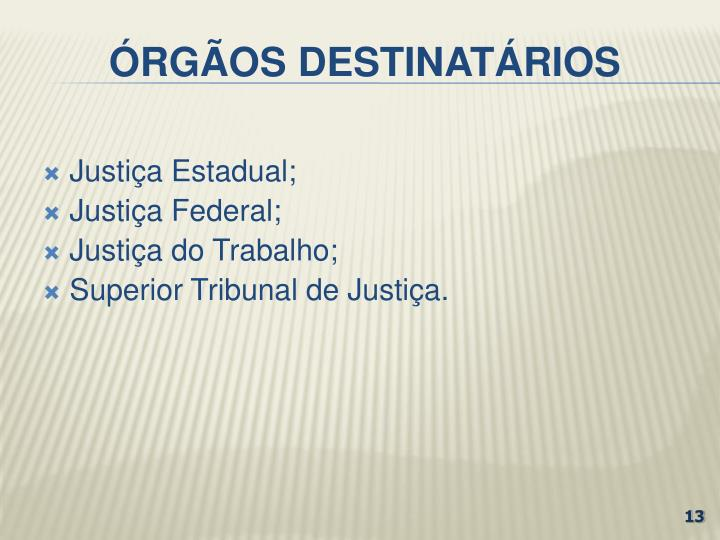 ÓRGÃOS DESTINATÁRIOS