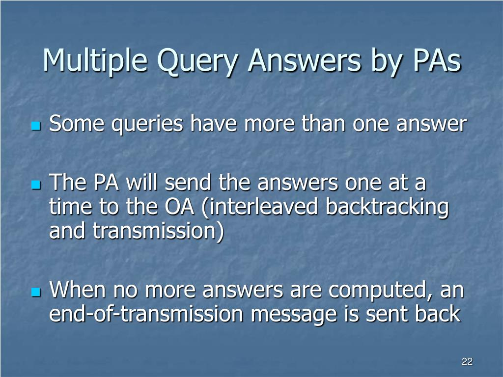Multiple Query Answers by PAs