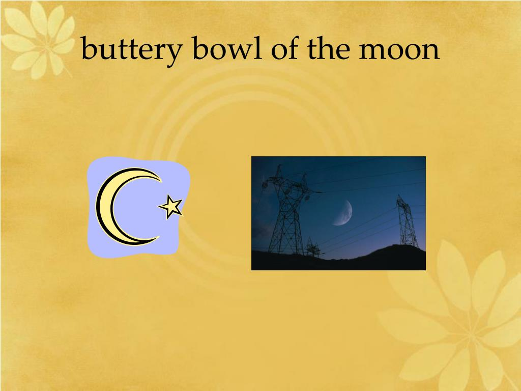 buttery bowl of the moon