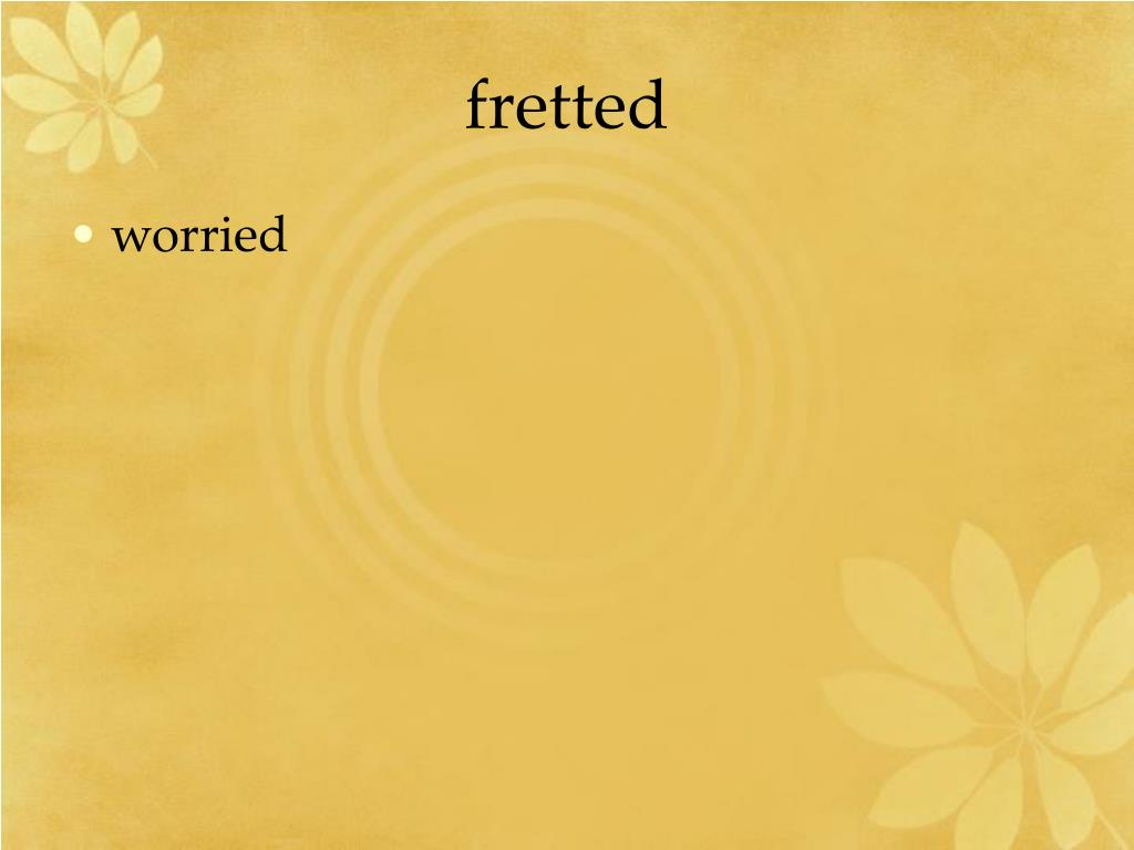fretted