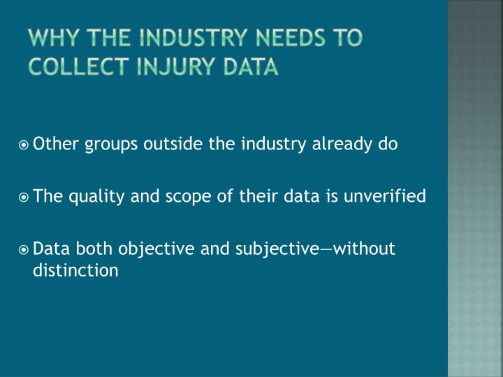 Why the industry needs to collect injury data