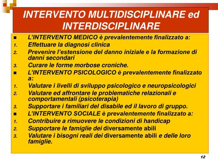 INTERVENTO MULTIDISCIPLINARE ed INTERDISCIPLINARE