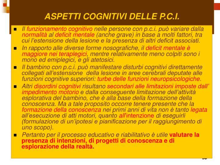 ASPETTI COGNITIVI DELLE P.C.I.
