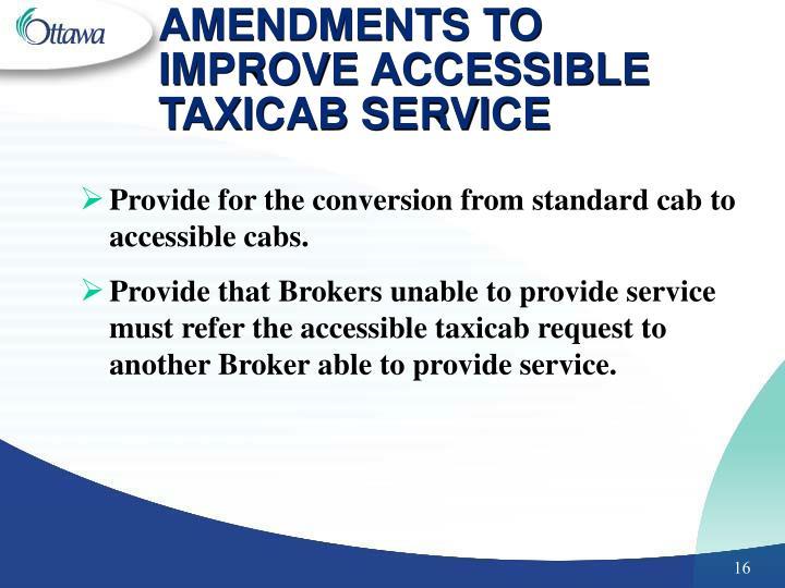 AMENDMENTS TO IMPROVE ACCESSIBLE TAXICAB SERVICE