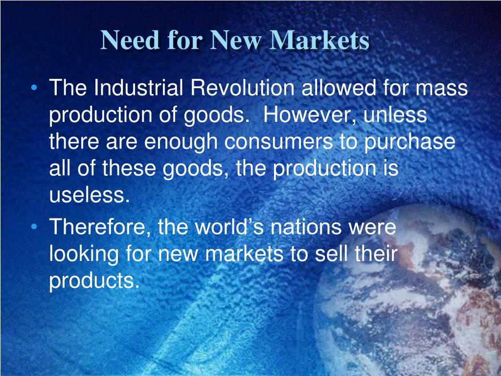 Need for New Markets