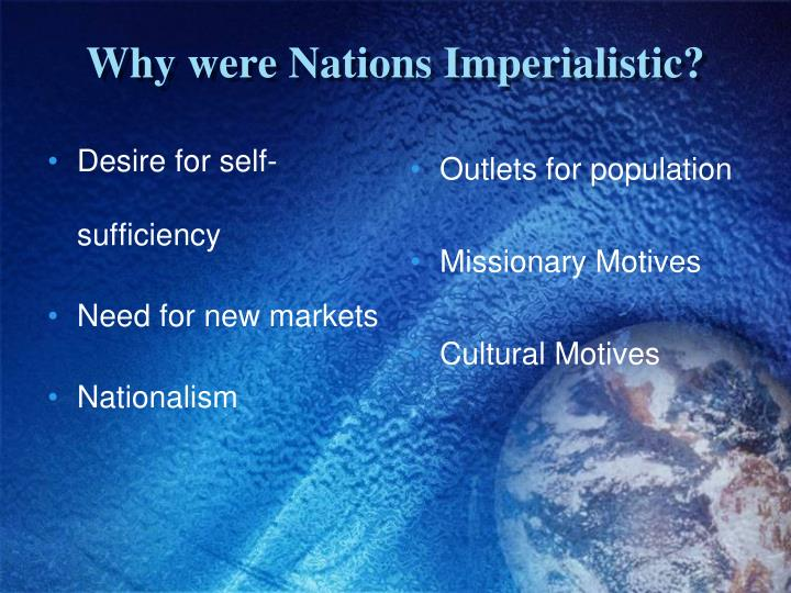 Why were nations imperialistic
