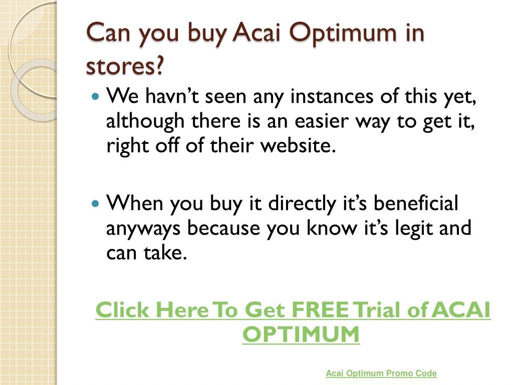 Can you buy Acai Optimum in stores?