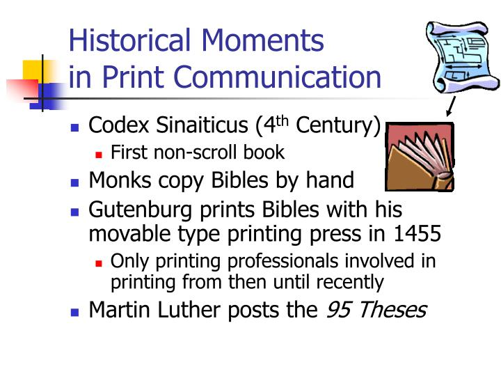 Historical moments in print communication